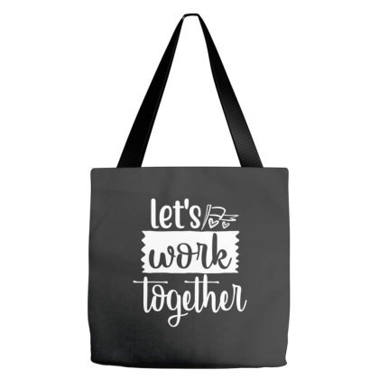 Let's Work Together Tote Bags Designed By Palm Tees