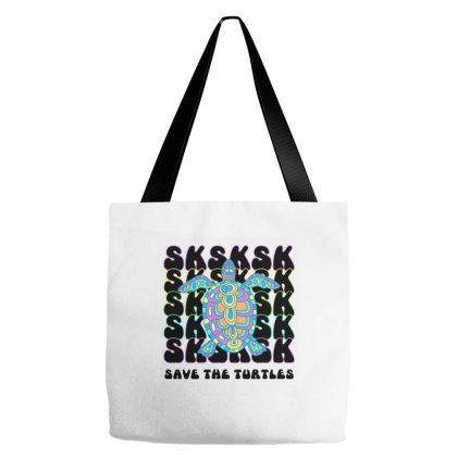 Sksksk And I Oop Save The Turtles Tote Bags Designed By Ashlıcar