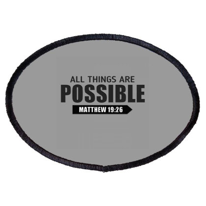 Cool Christian All Things Are Possible Bible Verse Shirts Oval Patch Designed By Jack14