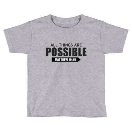 Cool Christian All Things Are Possible Bible Verse Shirts Toddler T-shirt Designed By Jack14