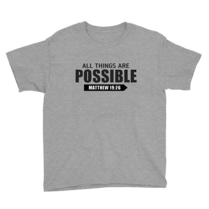 Cool Christian All Things Are Possible Bible Verse Shirts Youth Tee Designed By Jack14