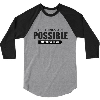 Cool Christian All Things Are Possible Bible Verse Shirts 3/4 Sleeve Shirt Designed By Jack14