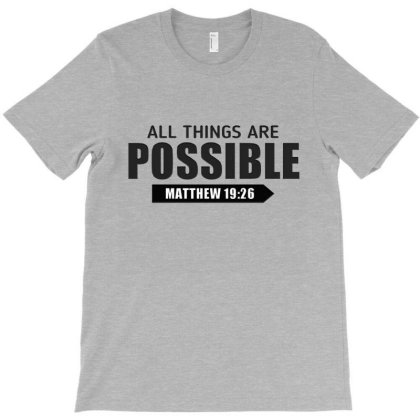 Cool Christian All Things Are Possible Bible Verse Shirts T-shirt Designed By Jack14