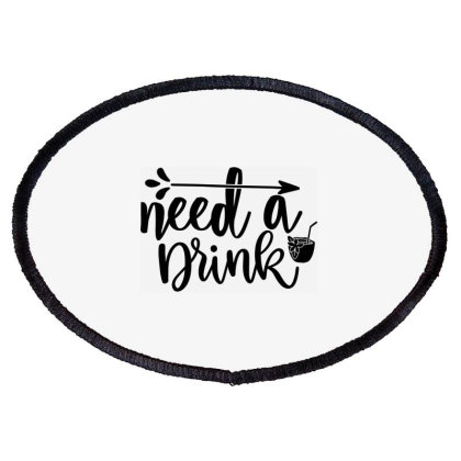 Need A Drink Oval Patch Designed By Palm Tees