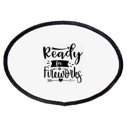 Ready For Fireworks Oval Patch Designed By Palm Tees