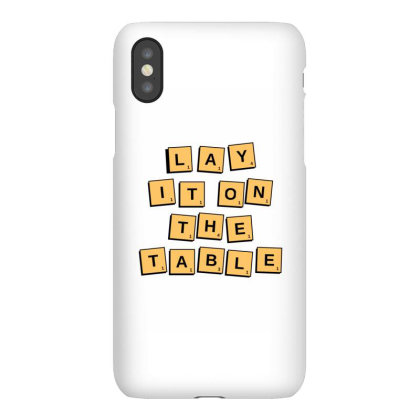 Lay It On The Table Iphonex Case Designed By R0h4n