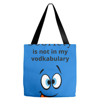 Sobriety Is Not In My Vodkabulary Tote Bags Designed By Fashionnetwork