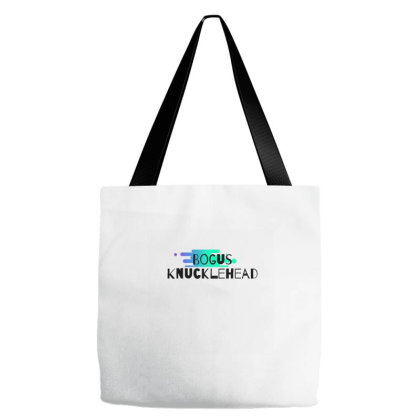 Bogus Knucklehead ! Tote Bags Designed By Shrez
