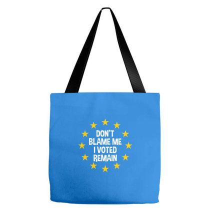 Don't Blame Me I Voted Remain Tote Bags Designed By Dark Omega