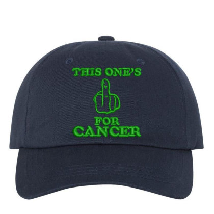 This One's For Cancer Embroidered Hat Embroidered Dad Cap Designed By Madhatter