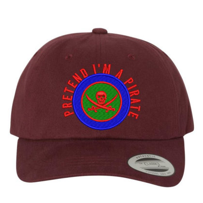 Pretend I'm Pirate Embroidered Hat Embroidered Dad Cap Designed By Madhatter