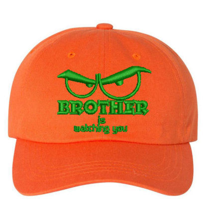 Brother Is Watching You Embroidered Hat Embroidered Dad Cap Designed By Madhatter