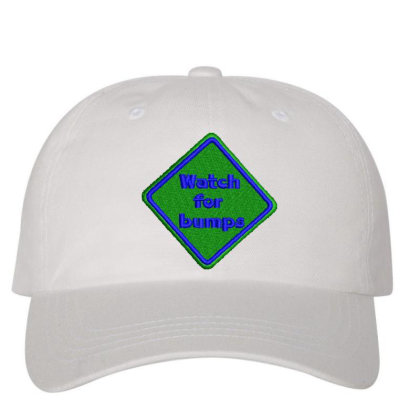 Watch For Bumps Embroidered Hat Embroidered Dad Cap Designed By Madhatter