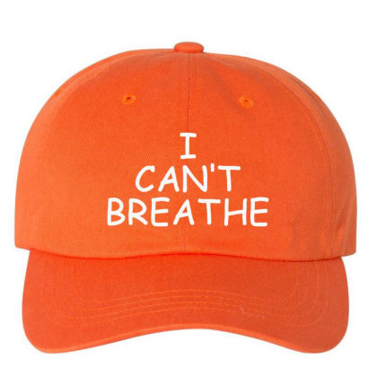 I Can't Breathe Embroidery Embroidered Dad Cap Designed By Madhatter