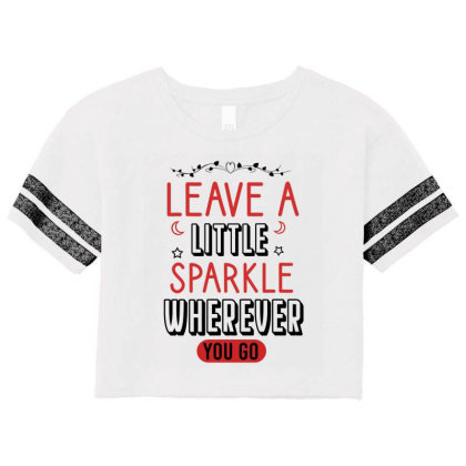 Leave A Little Sparkle Wherever You Go Scorecard Crop Tee Designed By Cypryanus