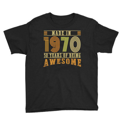 Made In 1970 50 Years Of Being Awesome Youth Tee Designed By Ashlıcar