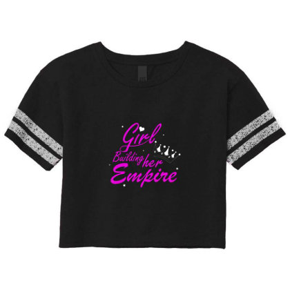 Girl Building Her Empire Scorecard Crop Tee Designed By Hi5life