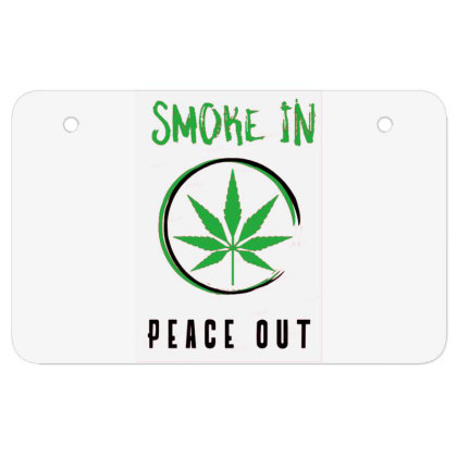 Smoke In Peace Out Atv License Plate Designed By Darthn00b