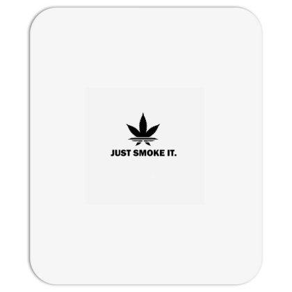 Just Smoke It Mousepad Designed By Darthn00b