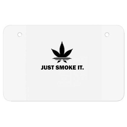 Just Smoke It Atv License Plate Designed By Darthn00b