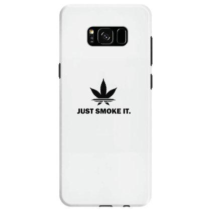 Just Smoke It Samsung Galaxy S8 Case Designed By Darthn00b