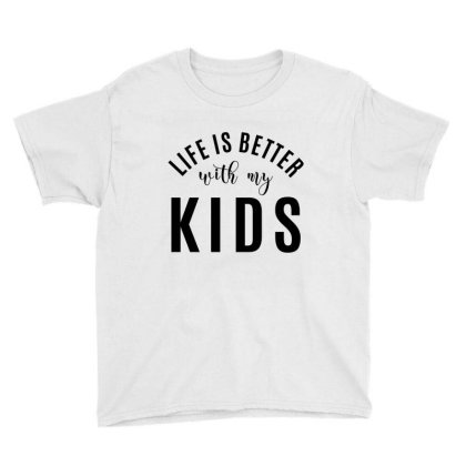 Life Is Better With My Kids Youth Tee Designed By Ale Ceconello