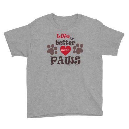 Life Is Better With Paws Youth Tee Designed By Hi5life