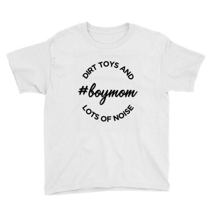 Dirt Toys And Lots Of Noise #boymom Youth Tee Designed By Ale Ceconello