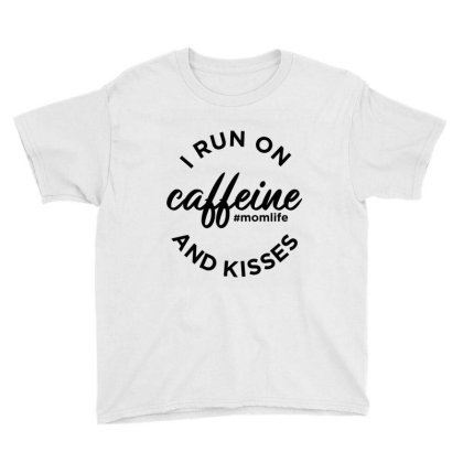 I Run On Caffeine And Kisses #momlife Youth Tee Designed By Ale Ceconello