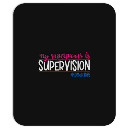 My Superpower Is Supervision Mousepad Designed By Tht
