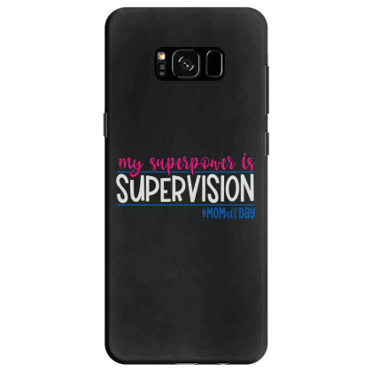 My Superpower Is Supervision Samsung Galaxy S8 Case Designed By Tht