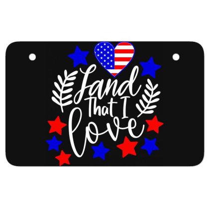 Land That I Love Atv License Plate Designed By Tht
