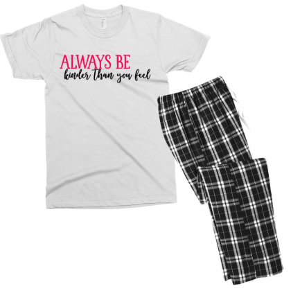 Always Be Kinder Than You Feel Men's T-shirt Pajama Set Designed By Tht