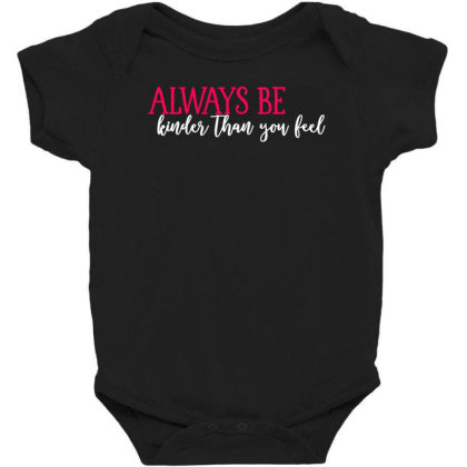 Always Be Kinder Than You Feel Baby Bodysuit Designed By Tht