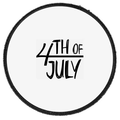 4th Of July Happy Independence Day Round Patch Designed By Tht