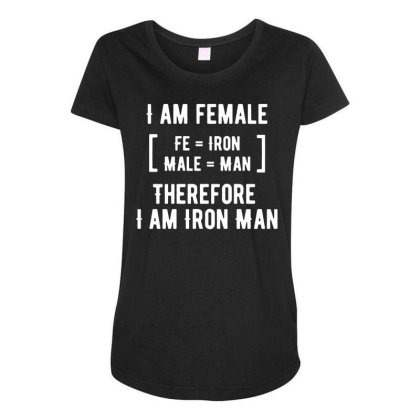 I Am Female Therefore I Am Iron Man Maternity Scoop Neck T-shirt Designed By G3ry