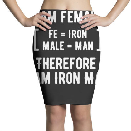 I Am Female Therefore I Am Iron Man Pencil Skirts Designed By G3ry