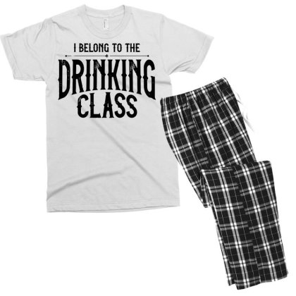 I Belong To The Drinking Class Men's T-shirt Pajama Set Designed By G3ry