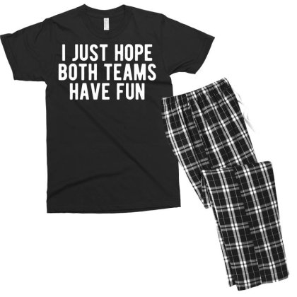 I Just Hope Both Teams Have Fun Men's T-shirt Pajama Set Designed By G3ry