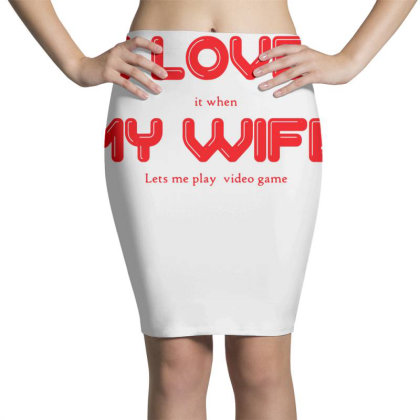 I Love My Wife Pencil Skirts Designed By G3ry
