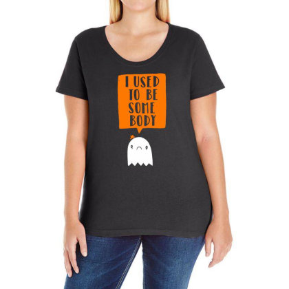 I Used To Be Some Body Ladies Curvy T-shirt Designed By G3ry