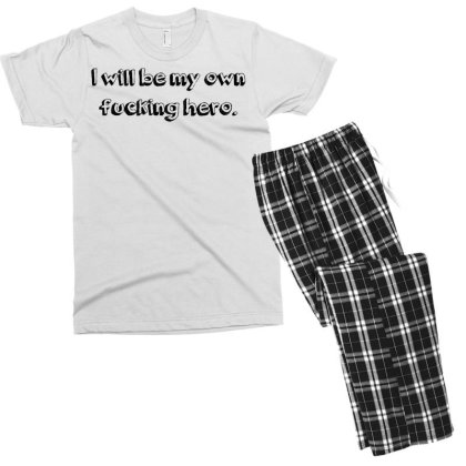 I Will Be My Own Fucking Hero Men's T-shirt Pajama Set Designed By G3ry