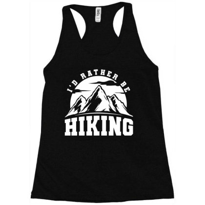 I'd Rather Be Hiking Racerback Tank Designed By G3ry