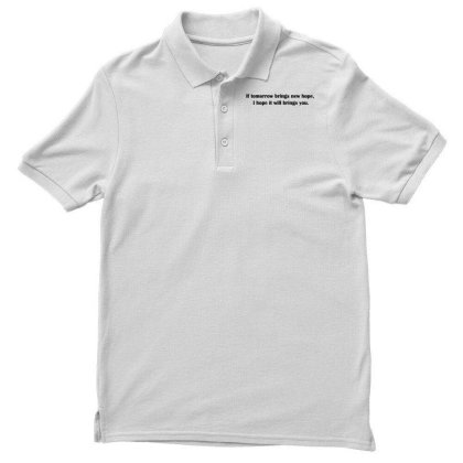 If Tomorrow Brings New Hope Men's Polo Shirt Designed By G3ry