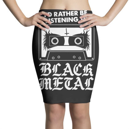 I'd Rather Be Listening To Black Metal   Funny Goth Pencil Skirts Designed By G3ry