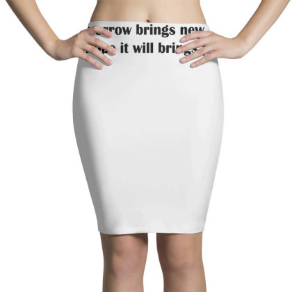 If Tomorrow Brings New Hope Pencil Skirts Designed By G3ry
