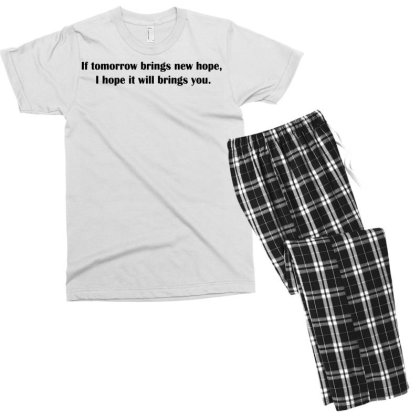 If Tomorrow Brings New Hope Men's T-shirt Pajama Set Designed By G3ry