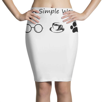 I'm A Simple Woman Pencil Skirts Designed By G3ry