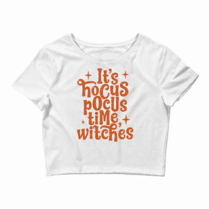 It's Hocus Pocus Time, Witches Crop Top Designed By G3ry