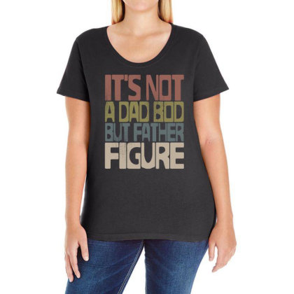 It's Not A Dad Bod But Father Figure Ladies Curvy T-shirt Designed By G3ry